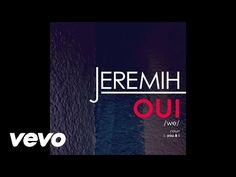 YouTube,Jeremih, Oui. The best part is the Oh yeah Oh oh yeah :)