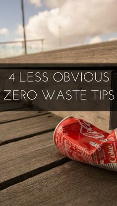 4 Less Obvious Zero Waste Tips. Here's just a few less obvious ways that you can reduce waste, and therefore your impact on the environment beyond just using reusable water bottles and bringing your own bags to the grocery store!