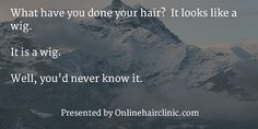 A selection of witty and inspirational hair loss quotes and baldness quotes. What Have You Done, Loss Quotes, Hair Quotes, Hair Loss, Hair Inspiration, Quotations, Your Hair, Jokes, News