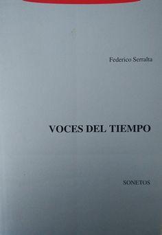 Voces del tiempo : sonetos / Federico Serralta Publicación Toulouse : Hélios, 1999