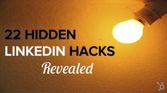 22 Hidden LinkedIn Hacks Revealed by Emma Snider via slideshare