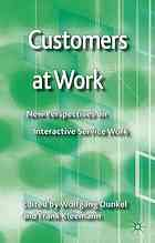 Customers at work : new perspectives on interactive service work