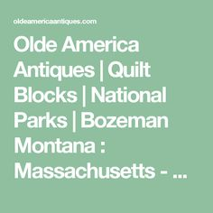 Olde America Antiques | Quilt Blocks | National Parks | Bozeman Montana : Massachusetts - Appalachian Trail NST Quilt Block