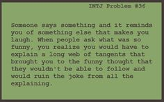 This is what is happening in my head every single waking moment. - dcp   INTJ problem #36