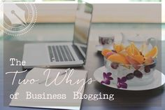 The 2 Whys of Business Blogging — you've got to know these two things if you want your blog to be successful at converting readers to customers.