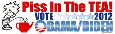 Piss in the TEA! Vote 2012