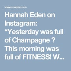 "Hannah Eden on Instagram: ""Yesterday was full of Champagne 🥂 This morning was full of FITNESS! Woke up early with my bro & sis-in law to get a workout in before…"" • Instagram"