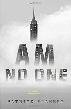 I Am No One: A Novel by Patrick Flanery…