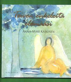 Toivon enkeleitä elämääsi, Kirjapaja, 2007