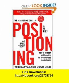 Positioning The Battle for Your Mind (9780071373586) Al Ries, Jack Trout , ISBN-10: 0071373586  , ISBN-13: 978-0071373586 ,  , tutorials , pdf , ebook , torrent , downloads , rapidshare , filesonic , hotfile , megaupload , fileserve