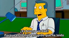 New Ideas For Funny Cartoons Humor Happy Funny Quotes Tumblr, Funny Girl Quotes, Super Funny Quotes, Stupid Funny Memes, Funny Texts, Funny Humor, Simpsons Meme, The Simpsons, Funny Spanish Memes