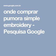 onde comprar pumora simple embroidery - Pesquisa Google