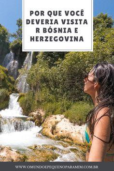 Porque você deve visitar a Bósnia e Herzegovina o quanto antes