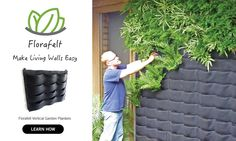 Florafelt Vertical Garden Systems make living walls easy.