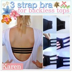 You can turn any convertible bra into a strapless one that looks so cool with backless tops.