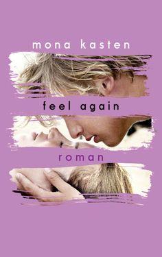 Feel Again –Mona Kasten https://www.goodreads.com/book/show/32860095-feel-again