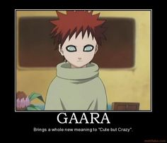 I laughed at this ;) Gaara is one of my favorite characters! #Naruto                                                                                                                                                      More