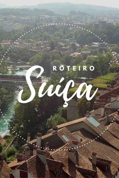 Roteiro pela Suíça com as principais cidades. Atrações para quem quer ver neves, lagos, festivais e etc.
