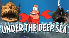 Parody of the Song 'Under the Sea' From 'The Little Mermaid' Highlights the Horrors of Deep Sea Life