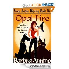 Opal Fire (A Reluctant Witch Mystery: Stacy Justice Book One) , (humor, mystery, magic, ghosts, cozy, dogs, gemstone, crime fiction, bargain books, fiction). It's a great read with a lot of laughs too.