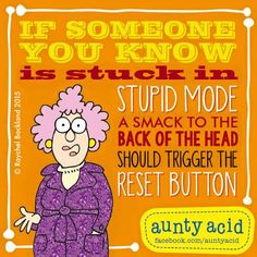 #AuntyAcid if someone you know