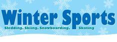 Winter Sports: Sledding, Skiing, Snowboarding, Skating