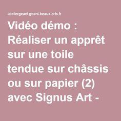 Vidéo démo : Réaliser un apprêt sur une toile tendue sur châssis ou sur papier (2) avec Signus Art - l'Atelier Géant