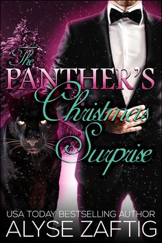 A sneak peek at Alyse Zaftig's THE PANTHER'S CHRISTMAS SURPRISE, available exclusively in the paranormal romance anthology, SHIFTERS IN THE SNOW: BUNDLE OF JOY.