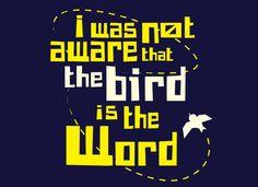 the bird bird bird