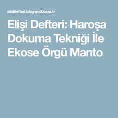 Elişi Defteri: Haroşa Dokuma Tekniği İle Ekose Örgü Manto