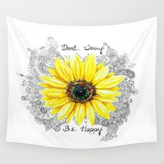 Don't Worry, Be Happy Sunflower Wall Tapestry by Ericawolfeoriginals