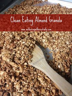 Mothering with Creativity: Clean Eating Almond Granola. Add dried cranberries. Very good, not too sweet. -- LML