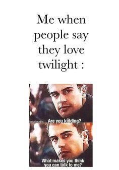 I hate twilight
