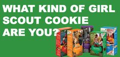 Quiz: What Kind Of Girl Scout Cookie Are You?