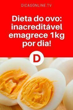 Dieta de ovo | Dieta do ovo: inacreditável emagrece 1kg por dia!