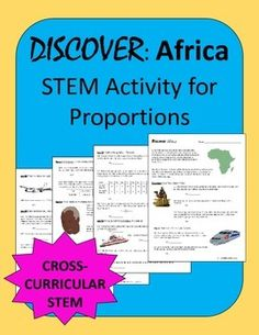 Proportions STEM Activity!  Discover: Africa is a great cross-curricular way to bring STEM into your math classroom!  Students (either alone or in pairs) work through questions that require measuring, calculating conversions, solving proportions, percentage problems, determining the mean, and reading a map.