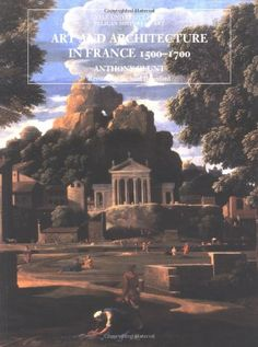 Art and architecture in France : 1500-1700 / Anthony Blunt