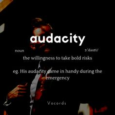 Audacity means: the willingness to take bold risks Interesting English Words, Learn English Words, English Phrases, English Grammar, Weird Words, Rare Words, Words To Use, New Words, Good Vocabulary Words