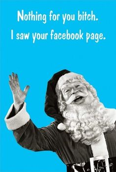 This Santa, who wants to punish you for your social media habits | Community Post: 16 Hilariously Rude Christmas Cards