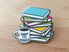 """Book Lover Hard Enamel Pin """"Sorry I'm Booked"""" - introvert enamel pin, bookworm badge, reading and librarian gift, books and coffee flair - Book and Coffee Gifts For Librarians, Book Wallpaper, Bee Cards, Hard Enamel Pin, Cute Pins, Pin And Patches, Book Illustration, Illustrations, Book Nerd"""