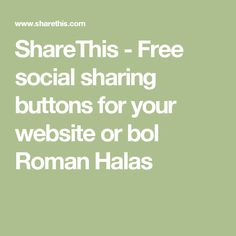 ShareThis - Free social sharing buttons for your website or bol Roman Halas