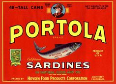 I love these vintage sardine case labels. Portola is a defunct Californian Cannery Row Sardine Cannery. The Monterey Bay Aquarium purchased this Cannery, which now houses the entire aquarium