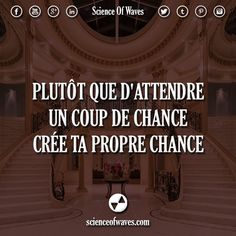 Plutôt que d'attendre un coup de chance, crée ta propre chance. #motivation #citations #citation #chance #objectif