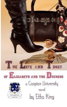 The Life and Times of Elizabeth and the Duchess (Second Edition) (Caspian University Novels) by Etta King, http://www.amazon.com/dp/B00AFKU1EU/ref=cm_sw_r_pi_dp_O9B.qb1F821MD