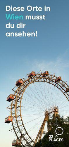 Wien: Sehenswürdigkeiten & Highlights: Was du in Wien sehen solltest