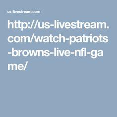 http://us-livestream.com/watch-patriots-browns-live-nfl-game/