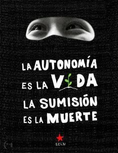 Autonomy Is Life - Submission Is Death San Andreas, Zine, Arte Latina, Protest Posters, Spiritual Images, Riot Grrrl, Pretty Quotes, Political Art, Feminist Art