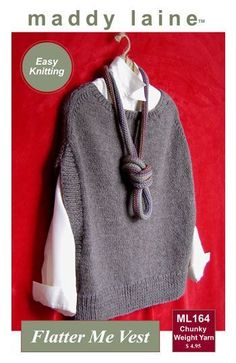 maddy laine Knitting Pattern | ML164 Flatter Me Vest - Women's sweater vest to knit in chunky weight yarn. Purchase.