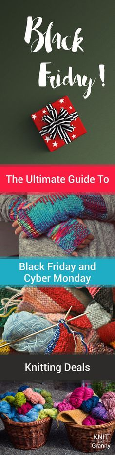 The Ultimate Guide To Black Friday and Cyber Monday Knitting Deals.   Tips to make sure you are ready for an excellent online shopping experience.
