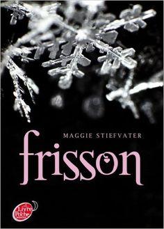 Amazon.fr - Saga Frisson - Tome 1 - Frisson - Maggie Stiefvater - Livres
